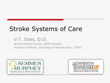 Stroke Systems of Care V.T. Doss, D.O.