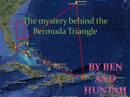 The Bermuda Triangle is made up of half a million square miles. It is a triangle made from Bermuda, Florida and Puerto rico.