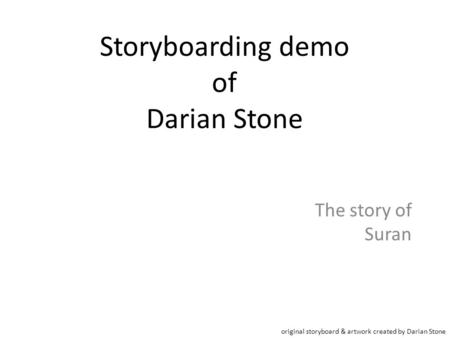 Storyboarding demo of Darian Stone The story of Suran original storyboard & artwork created by Darian Stone.