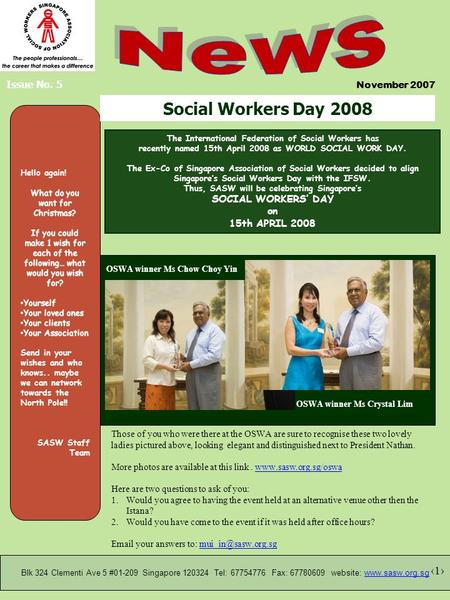 November 2007 Blk 324 Clementi Ave 5 #01-209 Singapore 120324 Tel: 67754776 Fax: 67780609 website: www.sasw.org.sgwww.sasw.org.sg Issue No. 5 Social Workers.