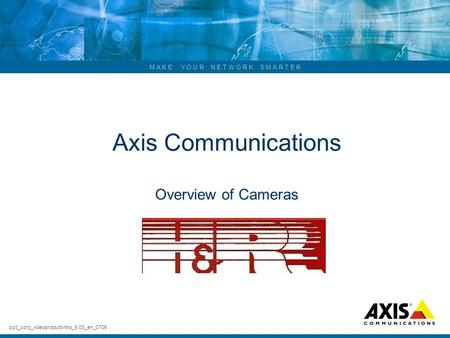 Axis Communications Overview of Cameras