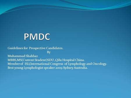 PMDC Guidelines for Prospective Candidates. By Muhammad Shahbaz