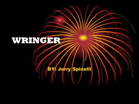 WRINGER BY: Jerry Spinelli. CHAPTER 1 & 2 The main character in the story is named palmer. His parents want him to be a wringer but he does not want to.