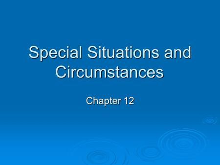 Special Situations and Circumstances Chapter 12 Communicating with an Ill or Injured child  People tend to react more strongly and emotionally to children.