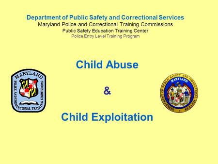 Department of Public Safety and Correctional Services Maryland Police and Correctional Training Commissions Public Safety Education Training Center Police.