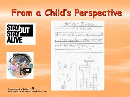 From a Child's Perspective Department of Labor Mine Safety and Health Administration.
