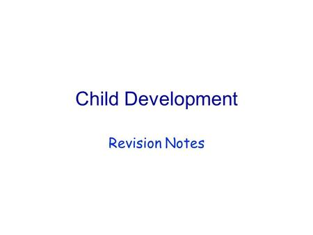 <strong>Child</strong> Development Revision Points Revision Notes