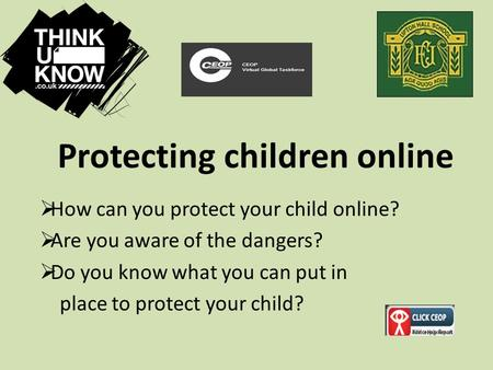 Protecting children online  How can you protect your child online?  Are you aware of the dangers?  Do you know what you can put in place to protect.