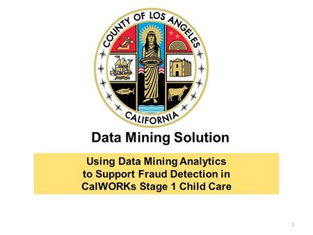 Data Mining Solution Using Data Mining Analytics to Support Fraud Detection in CalWORKs Stage 1 Child Care.