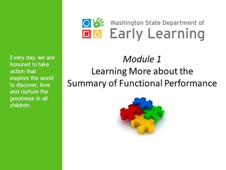 Module 1 Learning More about the Summary of Functional Performance Every day, we are honored to take action that inspires the world to discover, love and.