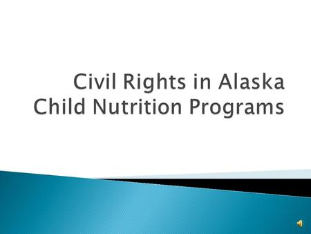  Benefits of Child Nutrition Programs are made available to all eligible participants in a non- discriminatory manner.  All sponsors must implement.