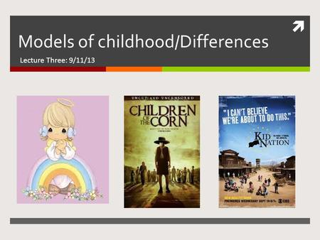 Models of childhood/Differences