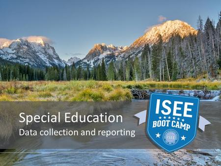 Special Education Data collection and reporting. SPED Data Collected Graduation/Drop Out (ISEE) State Assessment Participation/Performance (Assessment)