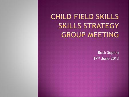 Beth Sepion 17 th June 2013.  Bed making  Risk assessment of the clinical environment  Feeding: nutrition and fluid assessment and documentation 