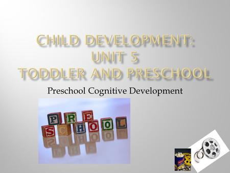 Preschool Cognitive Development.  3 Year Old  Short sentences  896 Words  Great growth in communication  Tells simple stories  Uses words as tool.