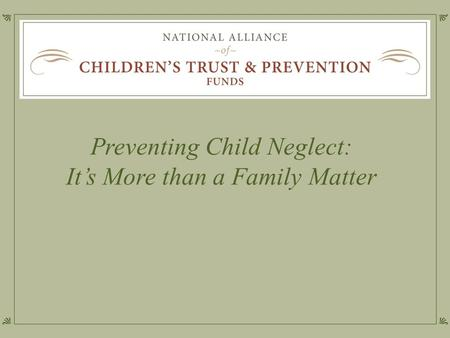Preventing Child Neglect: It's More than a Family Matter.