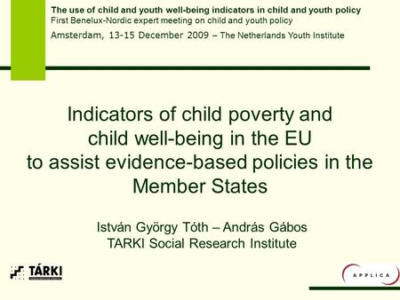 Indicators of child poverty and child well-being in the EU to assist evidence-based policies in the Member States The use of child and youth well-being.