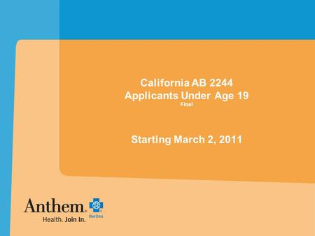California AB 2244 Applicants Under Age 19 Final Starting March 2, 2011.
