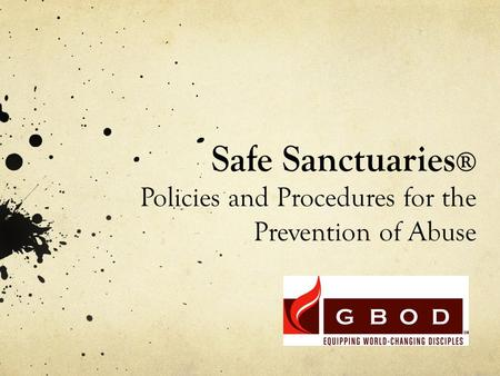 Safe Sanctuaries® Policies and Procedures for the Prevention of Abuse