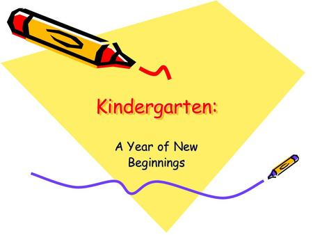 Kindergarten: Kindergarten: A Year of New Beginnings.