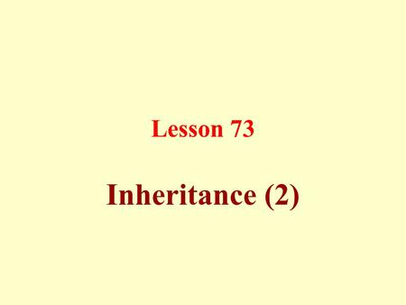 Lesson 73 Inheritance (2). Bequest: There are two kinds of bequests: a)one is to bequeath to fulfill a due right or take care of the young, and b)another.