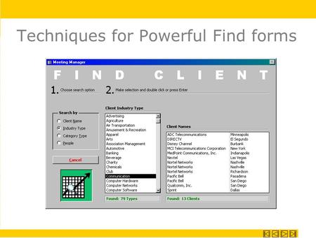 Techniques for Powerful Find forms. Introduction MDB, MDB, RT Parent | Child Built-In Finds Forms Queries Code Conclusion 07-24-2002Techniques for Powerful.