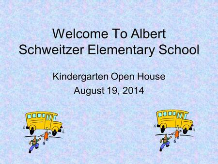 Welcome To Albert Schweitzer Elementary School