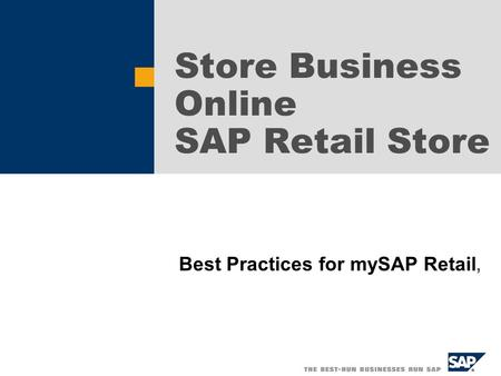 Store Business Online SAP Retail Store Best Practices for mySAP Retail,