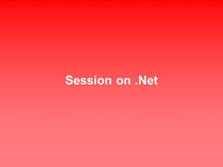 Session on.Net. Content Concept of.Net FrameWork.Net FrameWork Architecture.Net IDE Overview NameSpaces Exception Handling Creating Solutions & Projects.