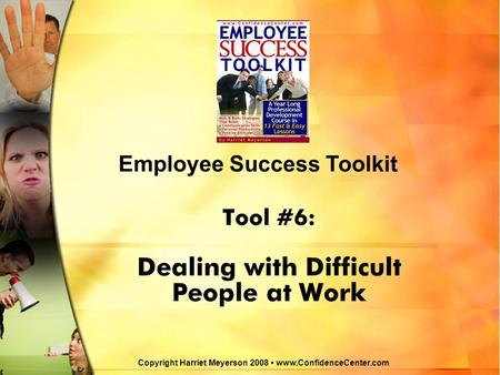 Tool #6: Dealing with Difficult People at Work