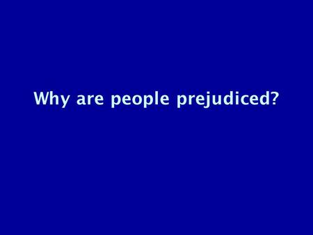 "Why are people prejudiced?. ""Short people got no reason to live."" —Randy Newman."