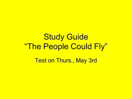 "Study Guide ""The People Could Fly"""