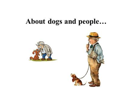 About dogs and people….