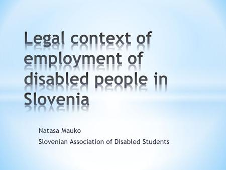 Natasa Mauko Slovenian Association of Disabled Students.