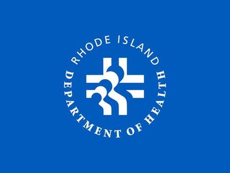 Rhode Island's Health ─ 2012 Michael Fine, MD Director of Health.