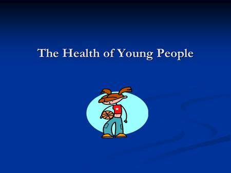 The Health of Young People. Workshop aims To determine what is good health for young people To determine what is good health for young people To review.