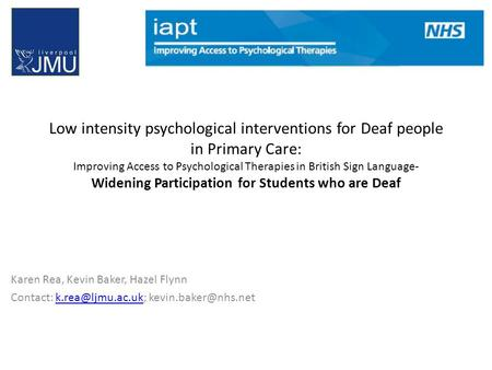 Low intensity psychological interventions for Deaf people in Primary Care: Improving Access to Psychological Therapies in British Sign Language- Widening.