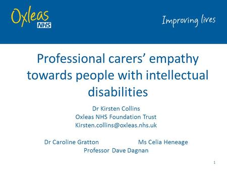 Professional carers' empathy towards people with intellectual disabilities 1 Dr Kirsten Collins Oxleas NHS Foundation Trust