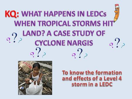 To know the formation and effects of a Level 4 storm in a LEDC