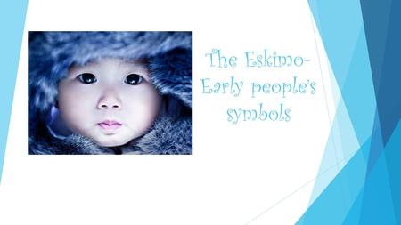 The Eskimo-Early people's symbols