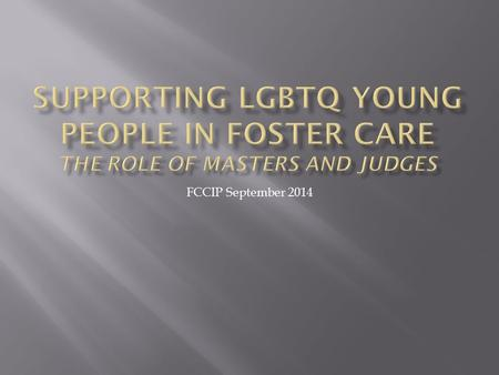 FCCIP September 2014.  Lesbian  Gay  Bisexual  Transgender  Gender identity  Gender non conforming  Drag  Questioning/Queer.