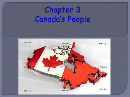  In this chapter, you will investigate geographic influences on patterns of settlement and growth. Canada is a land of regions, many of which are defined.