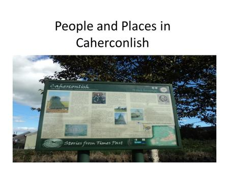 People and Places in Caherconlish. This is the library. We can get lots of books to read there.