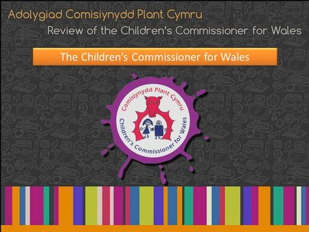 The Children's Commissioner for Wales. The Job of the Children's Commissioner for Wales was created in 2001 to safeguard and promote the rights and welfare.