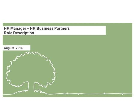 HR Manager – HR Business Partners Role Description August 2014.