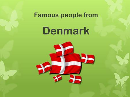 Famous people from Denmark. Michael Laudrup Click to see more.