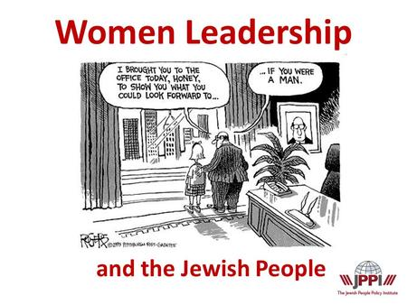 And the Jewish People Women Leadership. American Jewish Organizations Source: the Institute for Women's Policy Research, 2011.