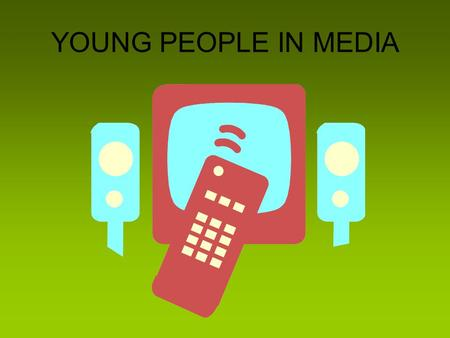 YOUNG PEOPLE IN MEDIA. Programs created by young people.
