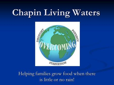Chapin Living Waters Helping families grow food when there is little or no rain!