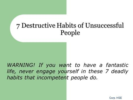 7 Destructive Habits of Unsuccessful People